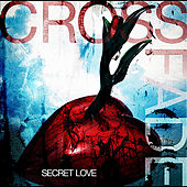 Secret Love by Crossfade