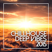 Chillhouse & Deep Vibes 2015 de Various Artists