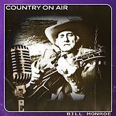 Country on Air by Bill Monroe