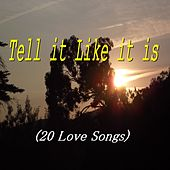 Tell It Like It Is (20 Love Songs) de Various Artists