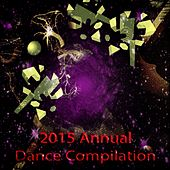 2015 Annual Dance Compilation (51 Best Songs Dance Electro House for DJ Set Future Hits) von Various Artists