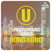 Underground Series Hong Kong by Various Artists
