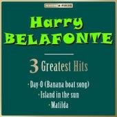 Masterpieces Presents Harry Belafonte: Day-O (Banana Boat Song) / Island in the Sun / Matilda (3 Greatest Hits) de Harry Belafonte