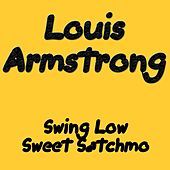 Swing Low Sweet Satchmo by Louis Armstrong