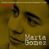 Mirame by Marta Gomez