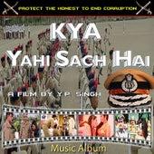 Kya Yahi Sach Hai (Soundtrack) by Various Artists