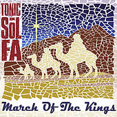 March of the Kings by Tonic Sol Fa