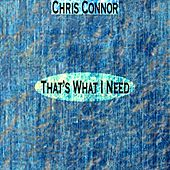 That's What I Need (Remastered) by Chris Connor