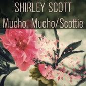 Mucho, Mucho / Scottie de Shirley Scott