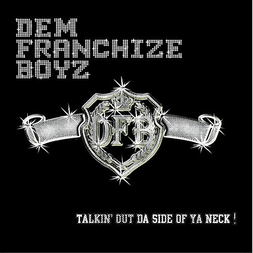 Talkin' Out Da Side Of Ya Neck by Dem Franchize Boyz