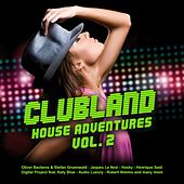 Clubland House Adventures, Vol. 2 by Various Artists