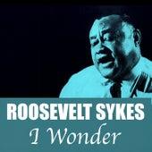 I Wonder de Roosevelt Sykes