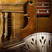 Let It Slide by Ian Cameron Smith