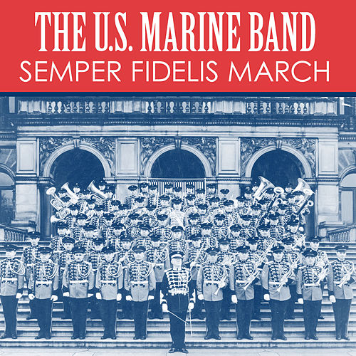 Semper Fidelis March by Us Marine Band