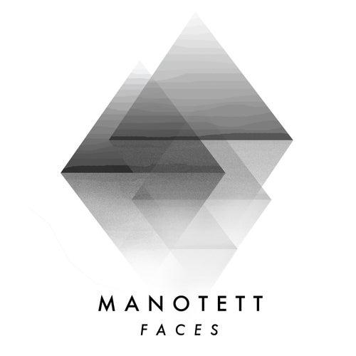 Faces von Manotett