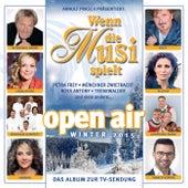 Wenn die Musi spielt - Winter Open Air 2015 von Various Artists