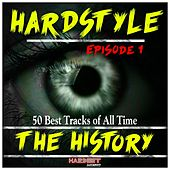 Hardstyle the History, Vol. 1 (50 Best Tracks of All Time) by Various Artists