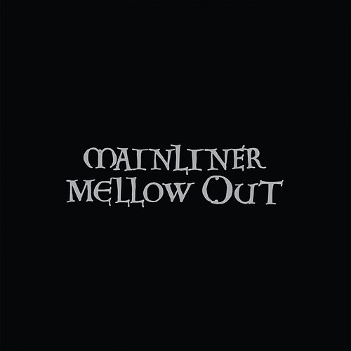Mellow Out by Mainliner