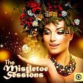 The Mistletoe Sessions by Various Artists