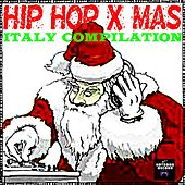 Hip Hop X-Mas Italy Compilation by Various Artists