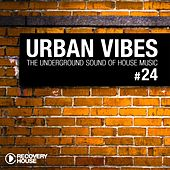 Urban Vibes - The Underground Sound Of House Music, Vol. 24 by Various Artists