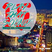 Play That Sound - Tech & Progressive House Collection, Vol. 15 by Various Artists