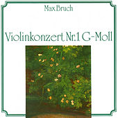 Max Bruch: Violinkonzert Nr. 1 G-Moll by Various Artists