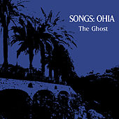 The Ghost by Songs: Ohia