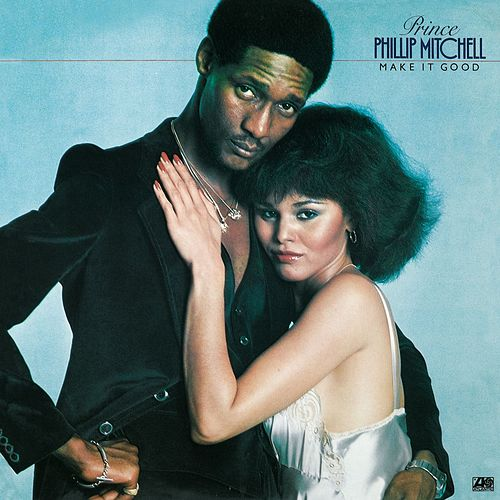 Make It Good by Prince Phillip Mitchell