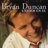Unidos En El by Bryan Duncan