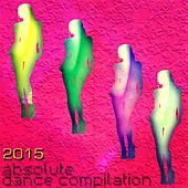 2015 Absolute Dance Compilation (51 Songs Annual Ibiza EDM House Electro for DJs) von Various Artists