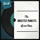 The Greatest Pianists of Our Time von Various Artists