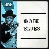 Only the Blues by Various Artists