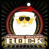 Jingle Bells Rock (50 Country Christmas Songs Remastered) by Various Artists