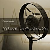100 Smooth Jazz Compilation 2014 de Various Artists