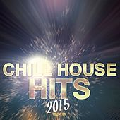 Chill House Hits - 2015, Vol. 1 (Finest Selection of Ibiza Deep House Tunes) von Various Artists