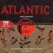 Mess Around (Atlantic Rhythm & Blues Series, Vol. 2) von Various Artists