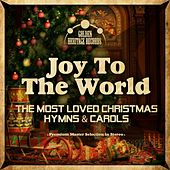 Joy to the World - The Most Loved Christmas Hymns & Carols de Various Artists