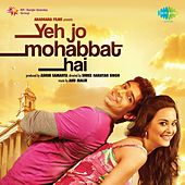 Yeh Jo Mohabbat Hai (Original Motion Picture Soundtrack) by Various Artists