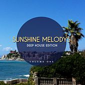 Sunshine Melodys - Deep House Edition, Vol. 1 (Feel Good Beats for Sunny Moments) de Various Artists