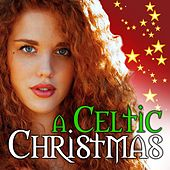 A Celtic Christmas (Enchanting Winter Sounds Collection) by Various Artists