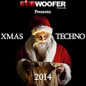 Subwoofer Records Presents: XMAS Techno 2014 von Various Artists