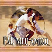 Pai, Meu Amigo von Various Artists