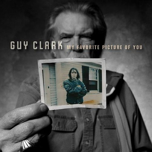My Favorite Picture of You by Guy Clark