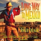 Long Way to Mexico de Roger Creager