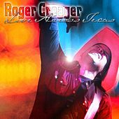 Live Across Texas by Roger Creager