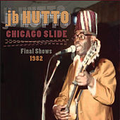 Chicago Slide The Final shows 1984 by J.B. Hutto