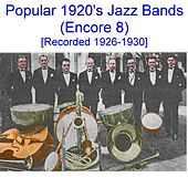 Popular 1920's Jazz Bands (Encore 8) [Recorded 1926-1930] by Various Artists