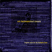Short Careers: Original Score For The Film... by Eric Bachmann