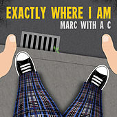 Exactly Where I Am de Marc